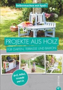 DIY Gartenmöbel: Tolle Holz-Projekte für den Garten, einfach selbst nachzubauen! D
